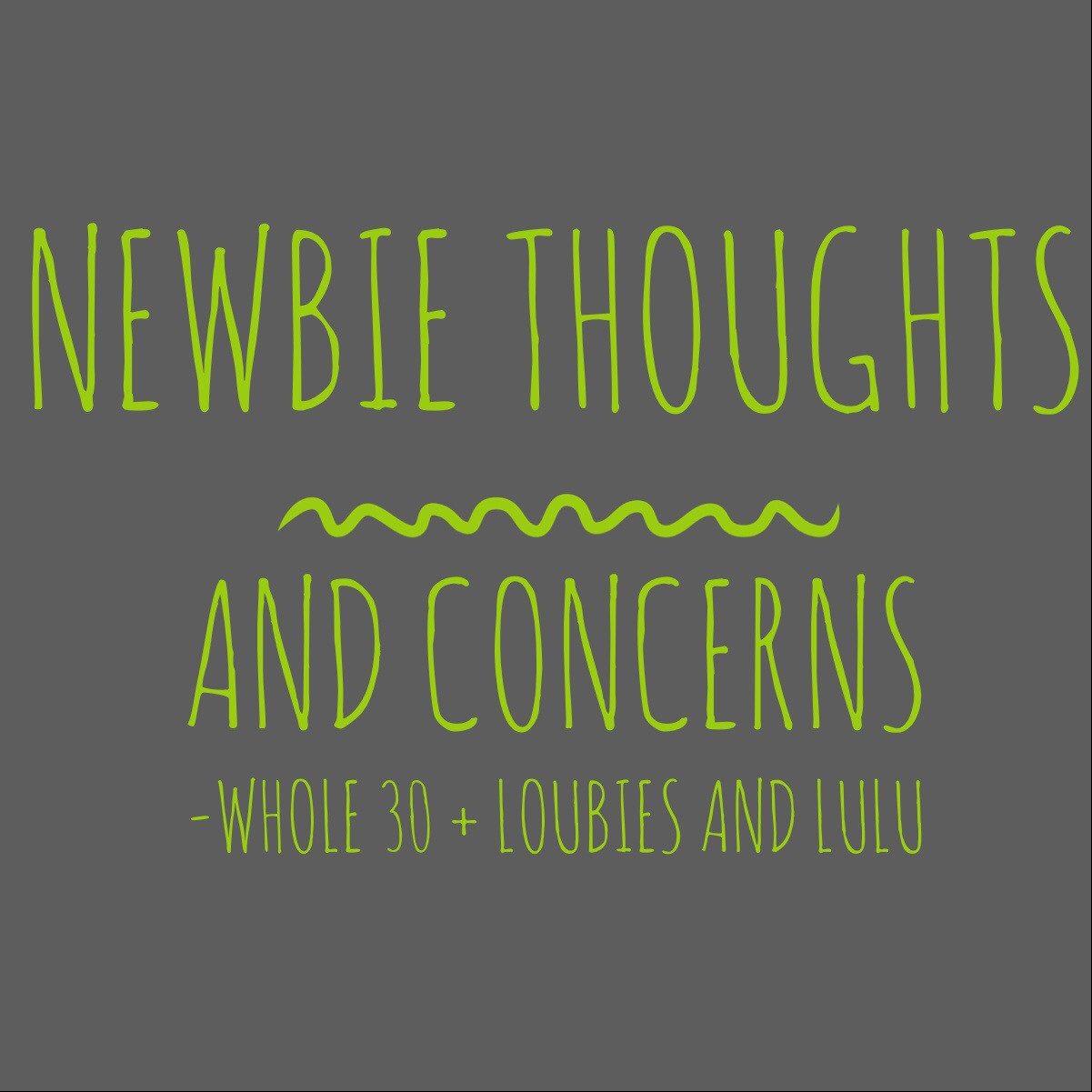 WHOLE 30…RANDOM THOUGHTS/CONCERNS