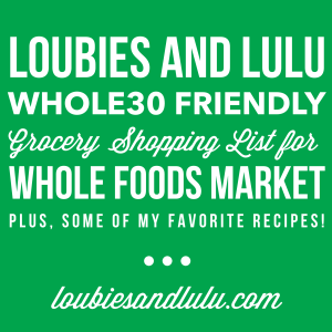 Whole30 Whole Foods Market Grocery List and Recipes