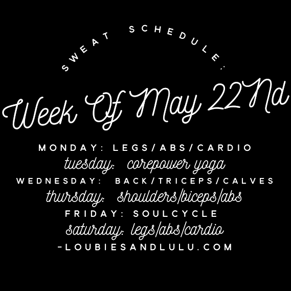 Sweat Schedule:  Week of May 22nd