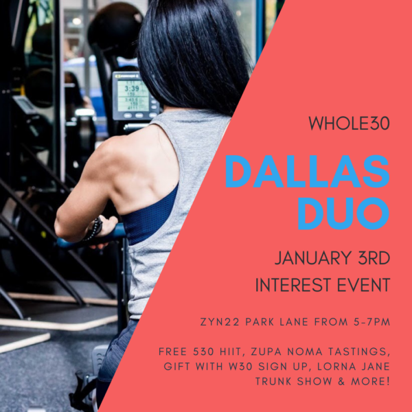 Whole30 Dallas Duo January Event, Zyn22 Outdoor Voices